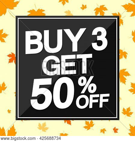 Autumn Sale, Buy 3 Get 50% Off, Poster Design Template, Fall Season Offer. Discount Banner For Onlin