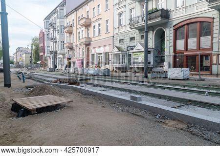 Gorzow Wielkopolski, Poland - June 1, 2021: Road With Tram Track In Renovation.