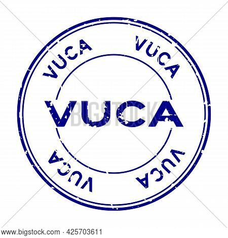 Grunge Blue Vuca (abbreviation Of Volatility, Uncertainty, Complexity And Ambiguity) Word Round Rubb
