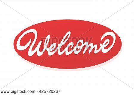 Welcome Vector Inscription. Unique Authentic Handwritten Lettering