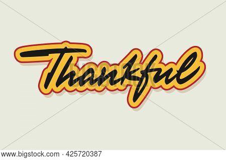 Thankful Vector Inscription. Unique Authentic Handwritten Lettering