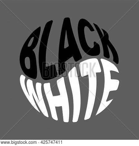 Black And White Text Lettering In Yin Yang Shape. Opposites In Balance Design Concept. Vector Illust
