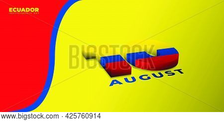Ecuador Independence Day With Typography Number 10 Design For 10 Of August. Good Template For Ecuado