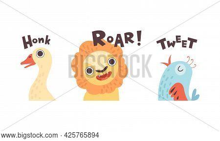 Cute Animals Making Sounds Set, Adorable Goose, Lion, Bird Saying Honk Roar, Tweet Cartoon Vector Il