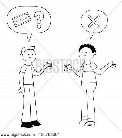 Cartoon Man Asks His Friend For A Loan, But His Friend Says He Has No Money, Vector Illustration. Bl