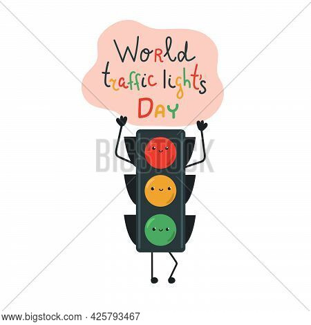 Cute Traffic Lights With Faces And Legs, Hands Hold Pink Cloud With Text World Traffic Lights Day.