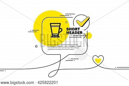 Latte Coffee Icon. Continuous Line Check Mark Chat Bubble. Hot Drink Sign. Beverage Symbol. Latte Ic