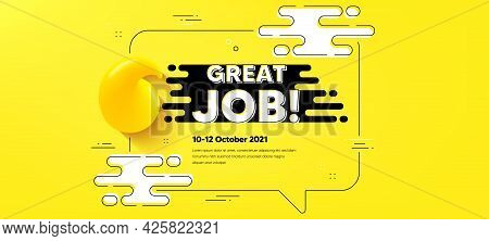 Great Job Text. Quote Chat Bubble Background. Recruitment Agency Sign. Hire Employees Symbol. Great