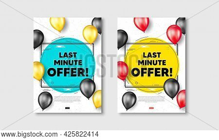 Last Minute Offer. Flyer Posters With Realistic Balloons Cover. Special Price Deal Sign. Advertising