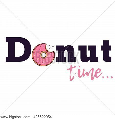 Bitten Pink Donut With Text - Donut Time