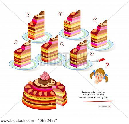 Logic Game For Smartest. Find The Piece Of Cake That Was Cut From The Big One. Printable Page For Br