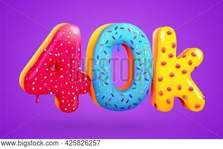 40k Or 40000 Followers Donut Dessert Sign. Social Media Friends, Followers. Thank You. Celebrate Of