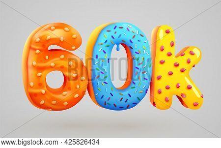 60k Or 60000 Followers Donut Dessert Sign. Social Media Friends, Followers. Thank You. Celebrate Of