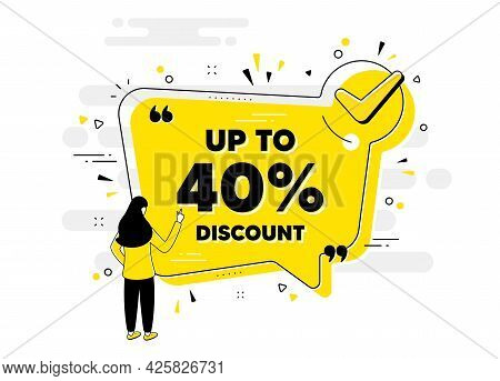 Up To 40 Percent Discount. Check Mark Chat Bubble Banner With People. Sale Offer Price Sign. Special