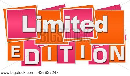 Limited Edition Text Written Over Pink Orange Background.