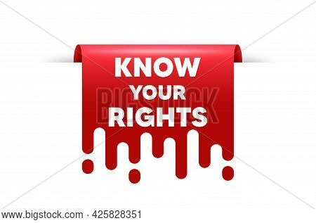 Know Your Rights Message. Red Ribbon Tag Banner. Demonstration Protest Quote. Revolution Activist Sl