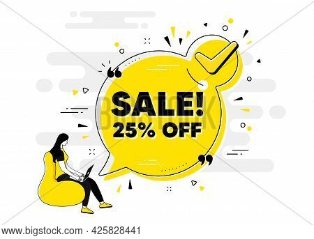Sale 25 Percent Off Discount. Check Mark Chat Bubble Banner With People. Promotion Price Offer Sign.
