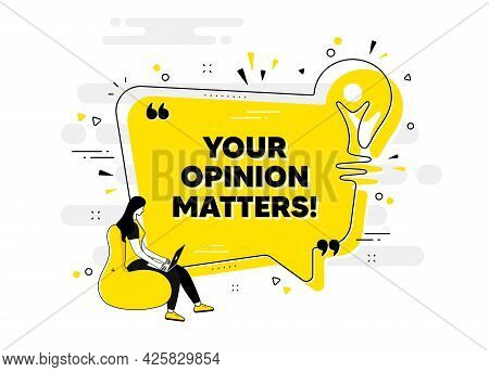 Your Opinion Matters Symbol. Idea Chat Bubble Banner With Person. Survey Or Feedback Sign. Client Co