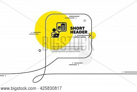 Budget Accounting Simple Icon. Continuous Line Chat Bubble Banner. Online Investment Sign. Internet