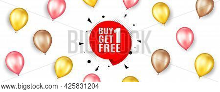 Buy 1 Get 1 Free Sticker. Promotion Ad Banner With 3d Balloons. Discount Banner Tag. Coupon Icon. Is