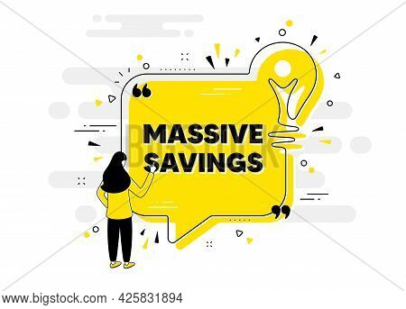 Massive Savings Text. Idea Chat Bubble Banner With Person. Special Offer Price Sign. Advertising Dis