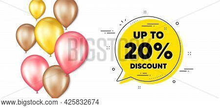 Up To 20 Percent Discount. Balloons Promotion Banner With Chat Bubble. Sale Offer Price Sign. Specia