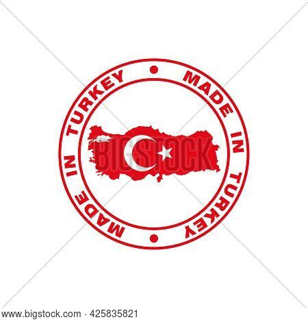 Label Made In Turkey. Print With Map Of Turkey And Made In Turkey Text. Logo Turkish Quality. Vector