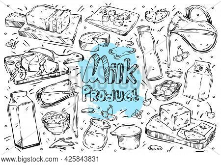 Hand Drawn Vector Line Illustration Food And Drink. Doodle Milk Product: Milk, Yogurt, Cheese, Butte