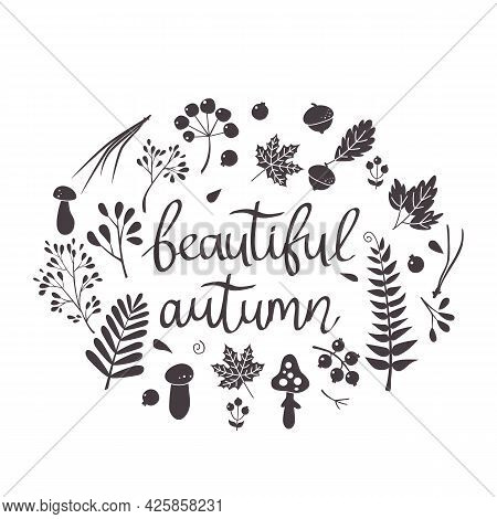 Handwritten Lettering Beautiful Autumn With Autumn Leaves, Branches, Berries, Mushrooms, Pine Needle