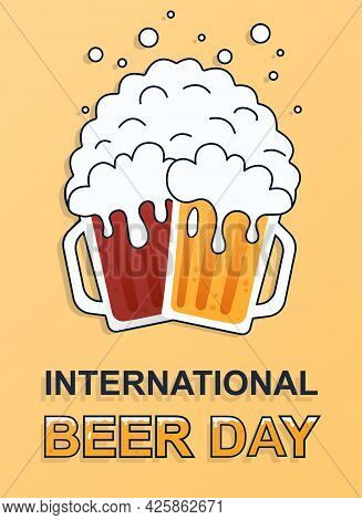 Two Big Mugs Full Of Beer To Celebrate International Beer Day. Concept Of Celebrating Beer Presence