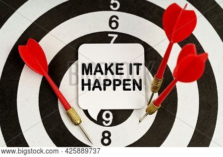Business And Economy Concept. There Is A Sign On The Target That Says - Make It Happen