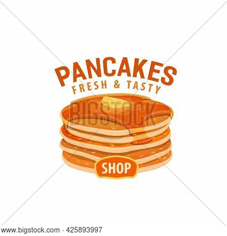 Pancakes Icon. Street Food Cafe, Shop Or Restaurant Sweet Dessert, Breakfast Traditional Meal. Carto