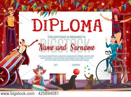 Kids Diploma With Shapito Circus Stage And Performers, Vector Background. Graduation Diploma, Achiev
