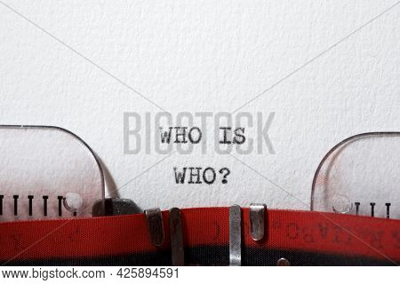 Who is who question written with a typewriter.