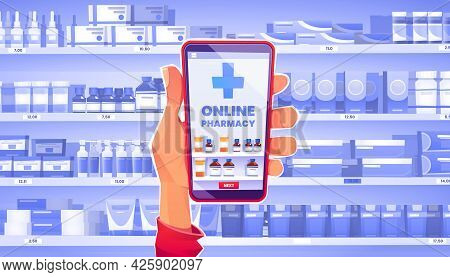 Online Pharmacy Concept, Hand Holding Smartphone With Application For Ordering Medicine In Internet.