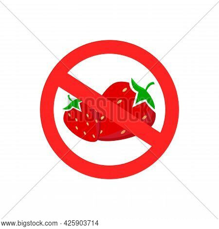Sign No Strawberry. Red Stop Sign Fruit Strawberry.