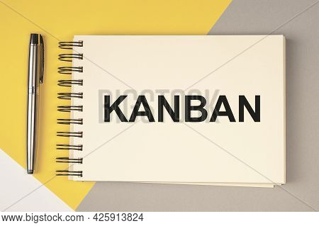 Kanban Or Lean Method In Management Concept. Word On Notebook.