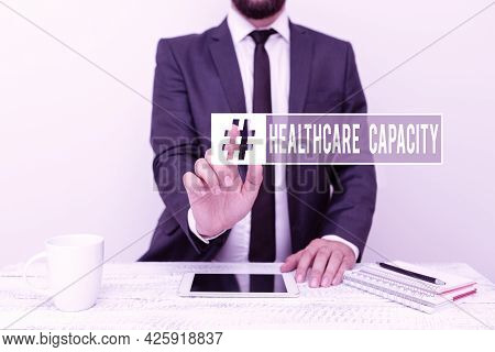 Writing Displaying Text Healthcare Capacity. Internet Concept Maximum Amount Of Patients Provided Wi