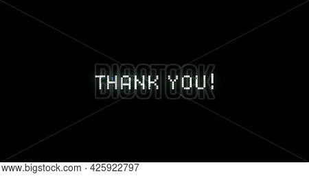 Image of image game screen with flickering Thank You! text written in digital font on black background. Colour light movement concept digitally generated image.