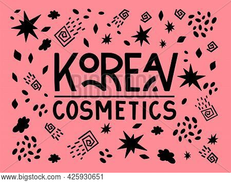 Korean Cosmetics Lettering Text With Doodles On Pink Background. Vector Illustration In Hand Draw St