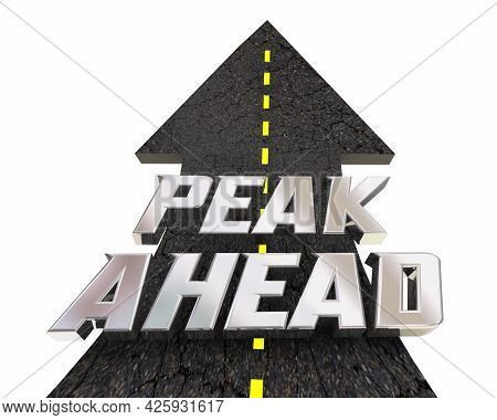 Peak Ahead High Point Max Top Level Coming Road Arrow 3d Illustration