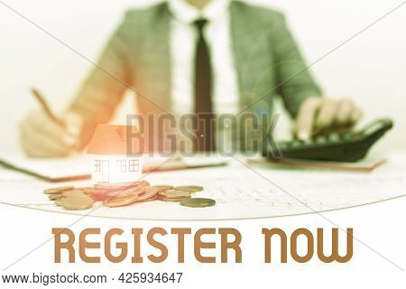 Handwriting Text Register Now. Conceptual Photo Name In An Official List Enlist To Be A Member Sign