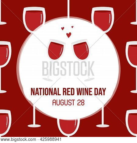 National Red Wine Day Greeting Card, Vector Illustration With Two Romantic Glasses Of Wine With Hear