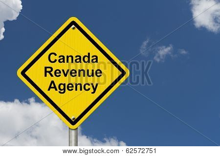 Canada Revenue Agency Warning Sign A Canadian road warning sign with words Canada Revenue Agency with a sky background poster