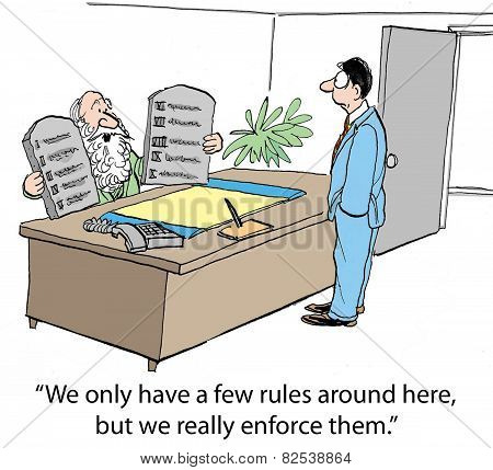 Cartoon of business leader Moses saying to new employee, We only have a few rules around here but we really enforce them. poster