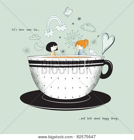 Let's Have Tea - Cute stick-figure girlfriends having tea out of enormous teacup and talking about happy things. Hand drawn illustrations with doodles and inspirational quote