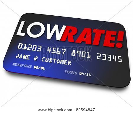 Low Rate words on a credit card to illustrate percentage interest charged on your payments or money owed to finance company poster