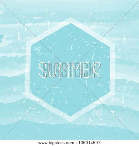 summer in hexagon over blue waves banner - text in frame over summery grunge drawn background, holiday seasonal concept label, vector