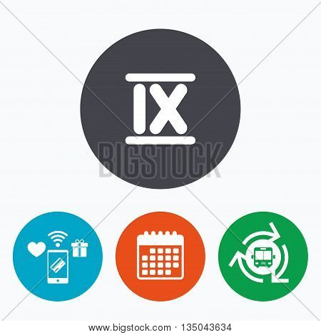 Roman numeral nine sign icon. Roman number nine symbol. Mobile payments, calendar and wifi icons. Bus shuttle.
