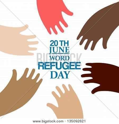 Different colors hands around text emblem for World Refugee Day. Vector illustration. Human rights, support and refugee day logo. Migrant safety concept.